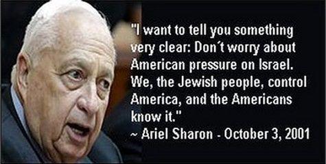 ariel sharon,citation,israel controle les etats-unis,lobby juif, lobby sioniste,juifs suprémacistes